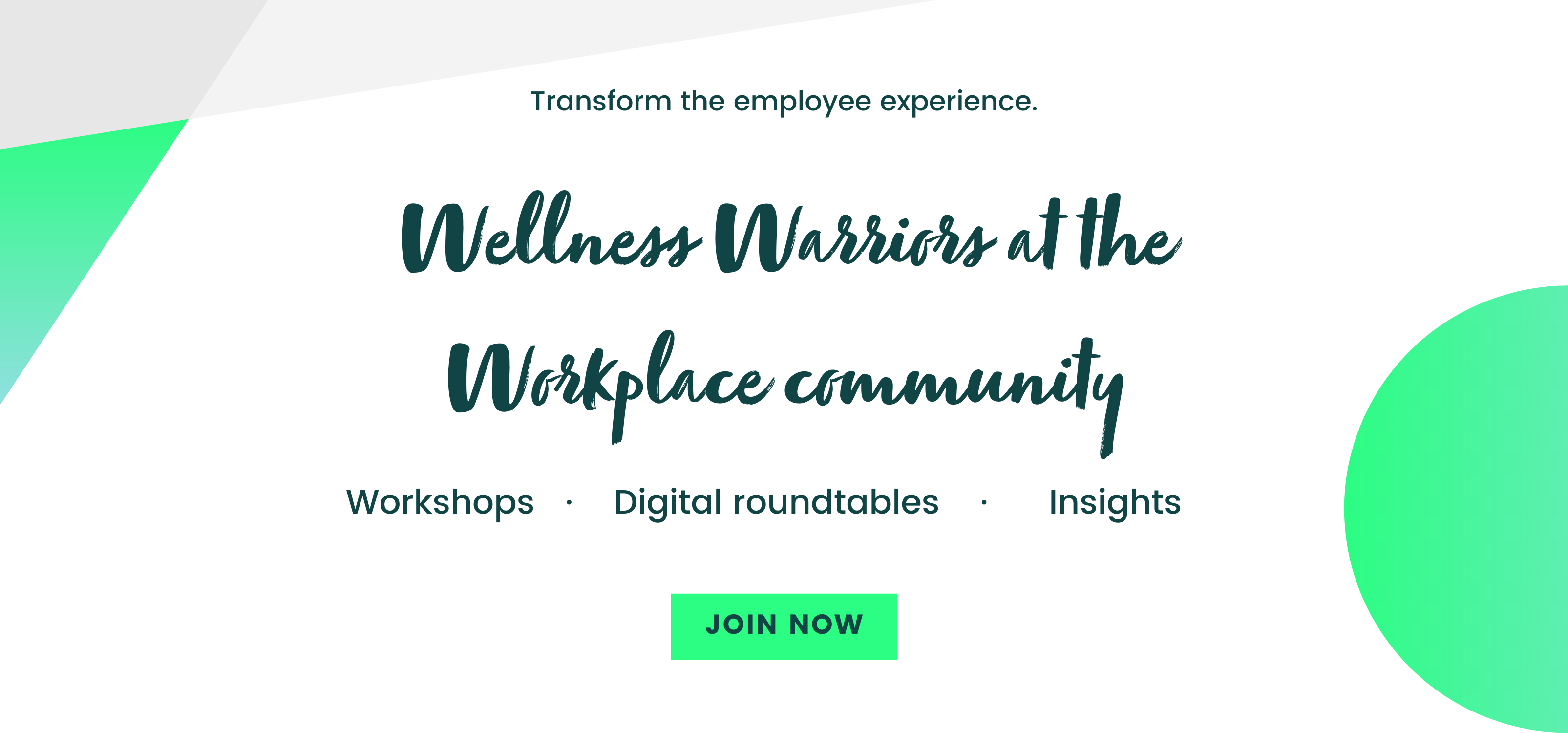 Join the Wellness Warriors at work community. Receive invites to workshops, roundtables and workplace wellbeing insights.